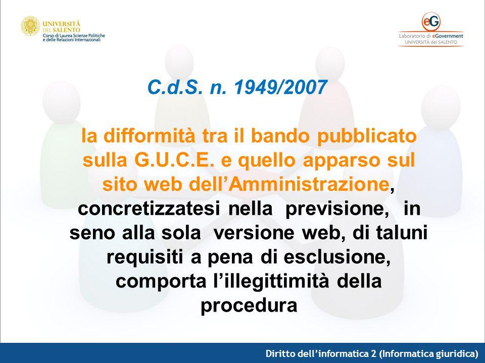Diritto dellinformatica 2 (Informatica giuridica) C.d.S. n. 1949/2007 la difformità tra il bando pubblicato sulla G.U.C.E. e quello apparso sul sito w