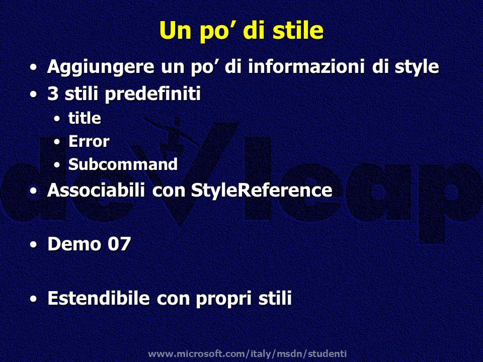 www.microsoft.com/italy/msdn/studenti Un po di stile Aggiungere un po di informazioni di styleAggiungere un po di informazioni di style 3 stili predef