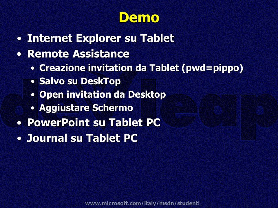 www.microsoft.com/italy/msdn/studenti Demo Internet Explorer su TabletInternet Explorer su Tablet Remote AssistanceRemote Assistance Creazione invitat