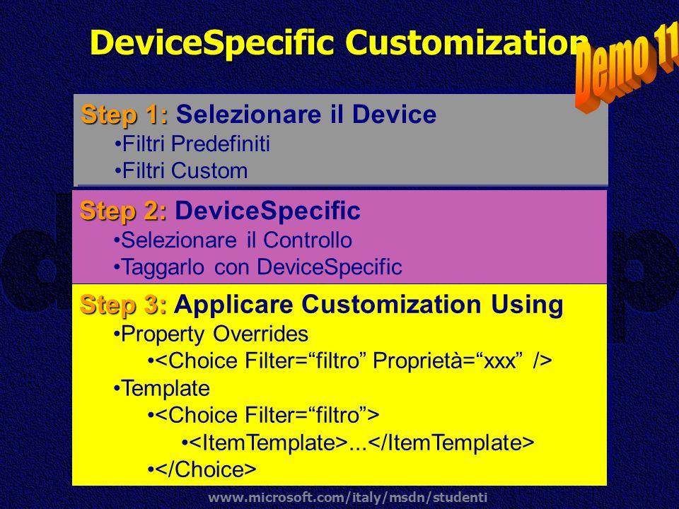 www.microsoft.com/italy/msdn/studenti DeviceSpecific Customization Step 1: Step 1: Selezionare il Device Filtri Predefiniti Filtri Custom Step 1: Step