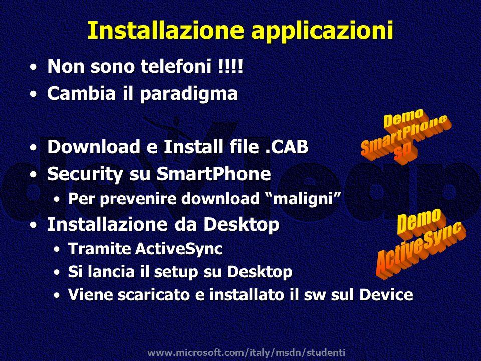 www.microsoft.com/italy/msdn/studenti Installazione applicazioni Non sono telefoni !!!!Non sono telefoni !!!! Cambia il paradigmaCambia il paradigma D