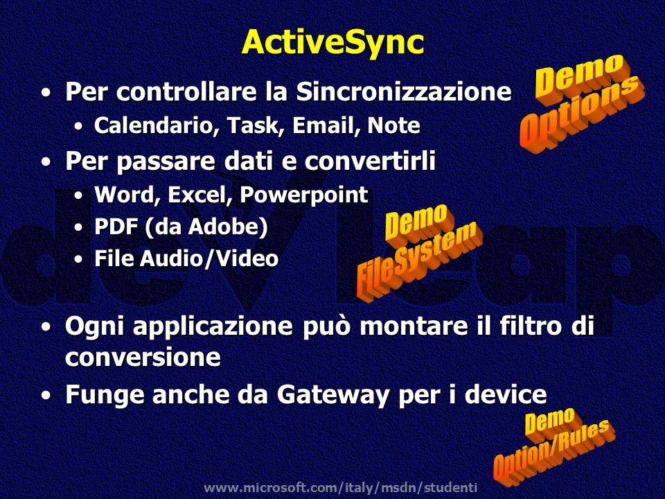 www.microsoft.com/italy/msdn/studenti ActiveSync Per controllare la SincronizzazionePer controllare la Sincronizzazione Calendario, Task, Email, NoteC