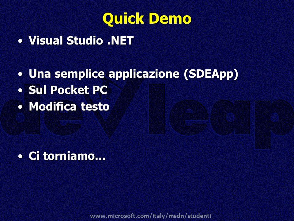 www.microsoft.com/italy/msdn/studenti Quick Demo Visual Studio.NETVisual Studio.NET Una semplice applicazione (SDEApp)Una semplice applicazione (SDEAp