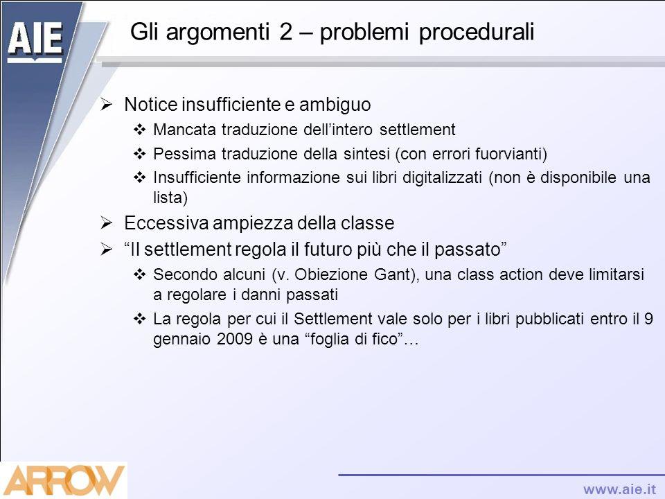 www.aie.it Gli argomenti 2 – problemi procedurali Notice insufficiente e ambiguo Mancata traduzione dellintero settlement Pessima traduzione della sin