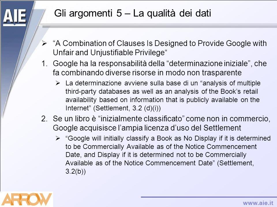 www.aie.it Gli argomenti 5 – La qualità dei dati A Combination of Clauses Is Designed to Provide Google with Unfair and Unjustifiable Privilege 1.Goog