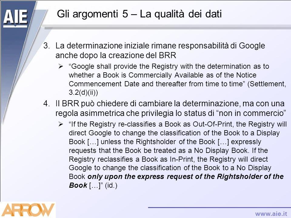 www.aie.it Gli argomenti 5 – La qualità dei dati 3.La determinazione iniziale rimane responsabilità di Google anche dopo la creazione del BRR Google s