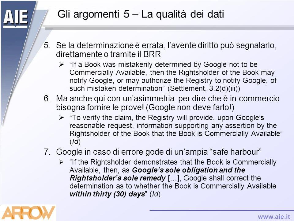 www.aie.it Gli argomenti 5 – La qualità dei dati 5.Se la determinazione è errata, lavente diritto può segnalarlo, direttamente o tramite il BRR If a B