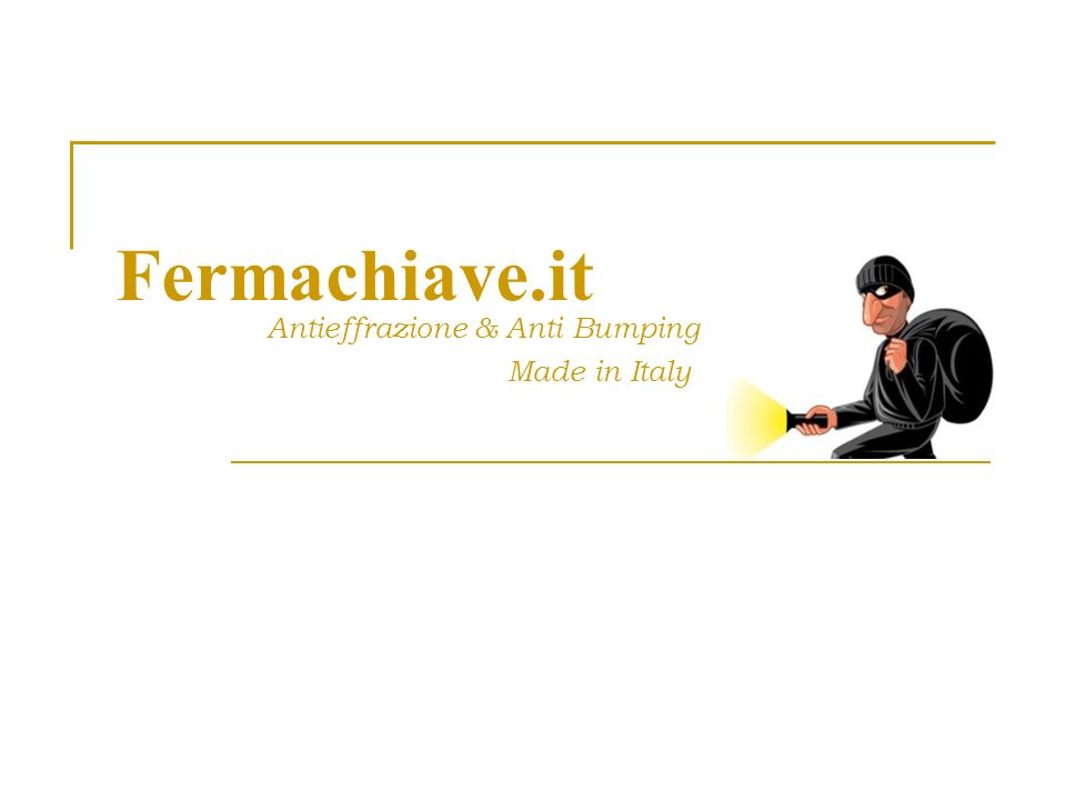 Fermachiave.it Antieffrazione & Anti Bumping Made in Italy