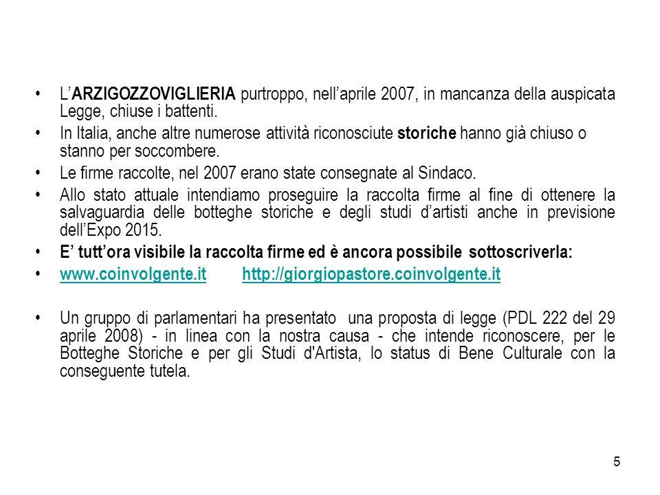 5 L ARZIGOZZOVIGLIERIA purtroppo, nellaprile 2007, in mancanza della auspicata Legge, chiuse i battenti.