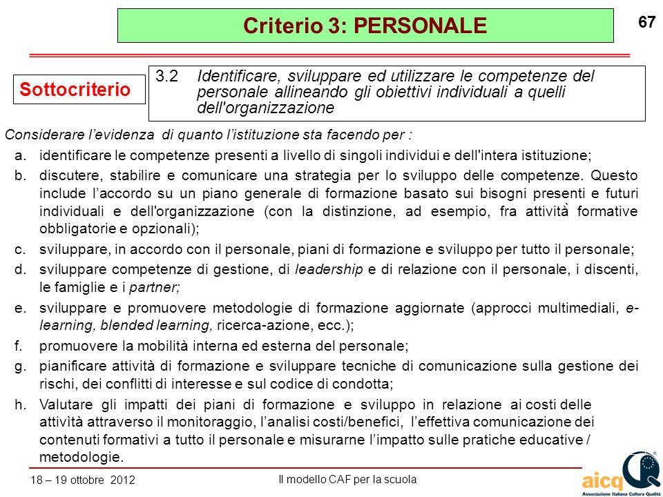 Lautovalutazione delle scuole secondo il modello CAF Il modello CAF per la scuola 18 – 19 ottobre 2012 67 a.identificare le competenze presenti a live