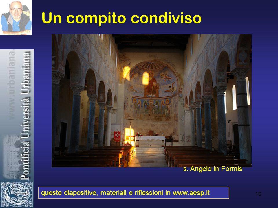 10 Un compito condiviso queste diapositive, materiali e riflessioni in www.aesp.it s. Angelo in Formis