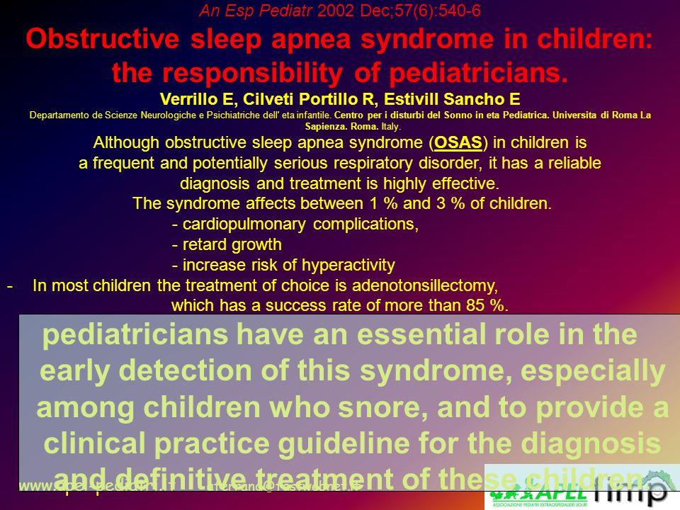 www.apel-pediatri.it aferrand@fastwebnet.it An Esp Pediatr 2002 Dec;57(6):540-6 Obstructive sleep apnea syndrome in children: the responsibility of pe