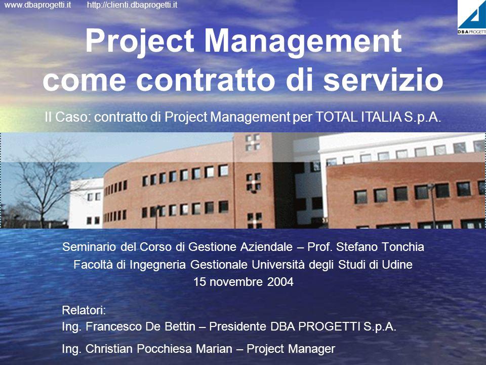 www.dbaprogetti.ithttp://clienti.dbaprogetti.it Project Management come contratto di servizio Seminario del Corso di Gestione Aziendale – Prof. Stefan