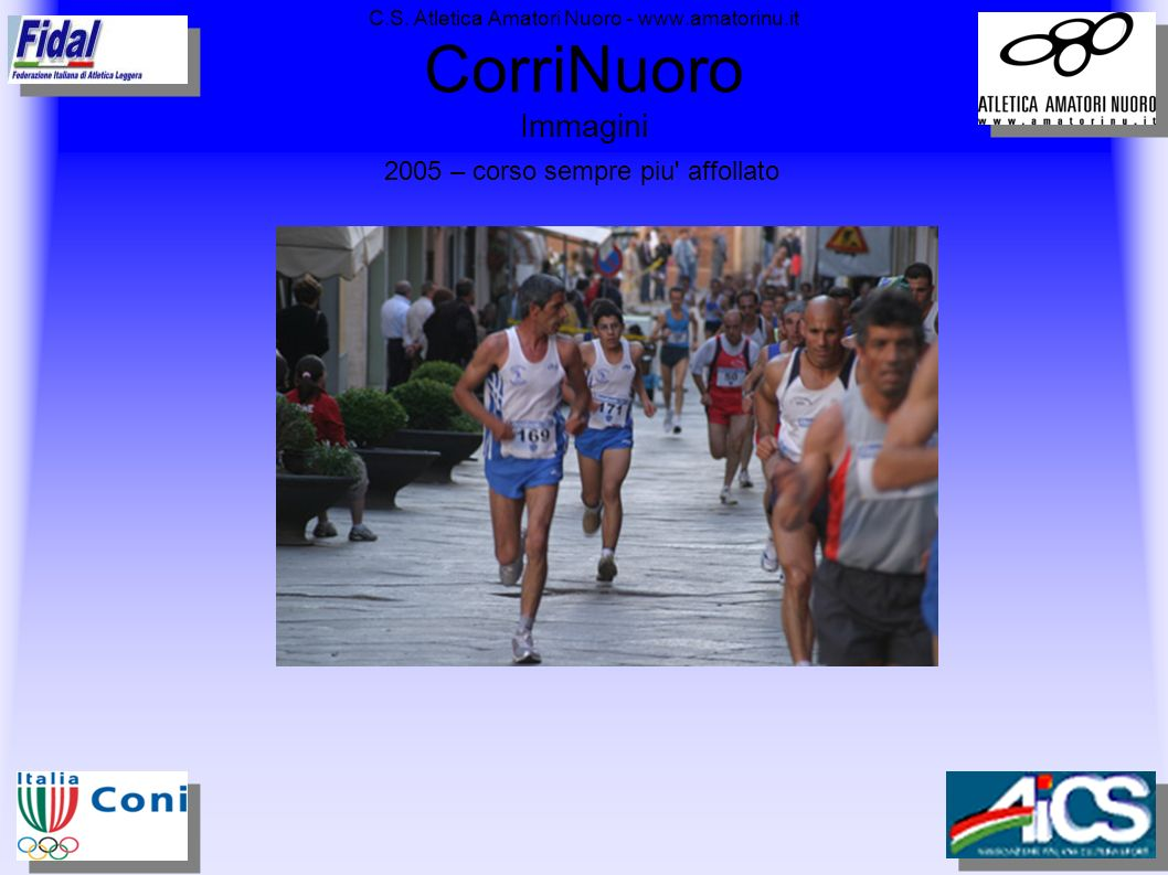 C.S. Atletica Amatori Nuoro - www.amatorinu.it CorriNuoro Immagini 2005 – corso sempre piu' affollato