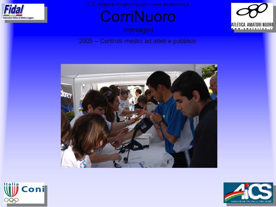 C.S. Atletica Amatori Nuoro - www.amatorinu.it CorriNuoro Immagini 2005 – Controlli medici ad atleti e pubblico