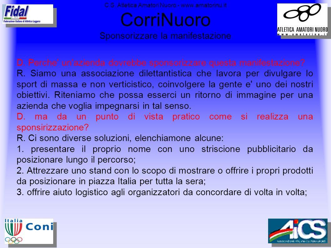 C.S. Atletica Amatori Nuoro - www.amatorinu.it CorriNuoro Sponsorizzare la manifestazione D. Perche' un'azienda dovrebbe sponsorizzare questa manifest