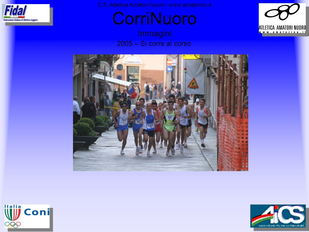 C.S. Atletica Amatori Nuoro - www.amatorinu.it CorriNuoro 2005 – Ancora CorriNuoro – Unione Sarda