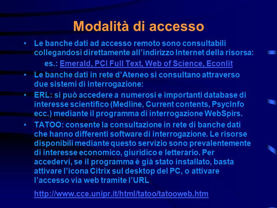 Le banche dati dellAteneo di Parma La lista delle banche dati del ns. Ateneo è consultabile al seguente indirizzo: http://www.unipr.it/arpa/setbibl/ba