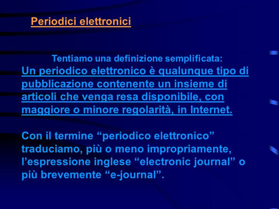 Periodici cartacei Definizione di periodico data dallIFLA in ISBD (S) Un genere di pubblicazione in serie edito ad intervalli regolari con frequenza s