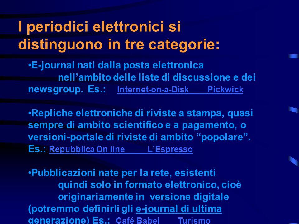 Periodici elettronici Tentiamo una definizione semplificata: Un periodico elettronico è qualunque tipo di pubblicazione contenente un insieme di artic