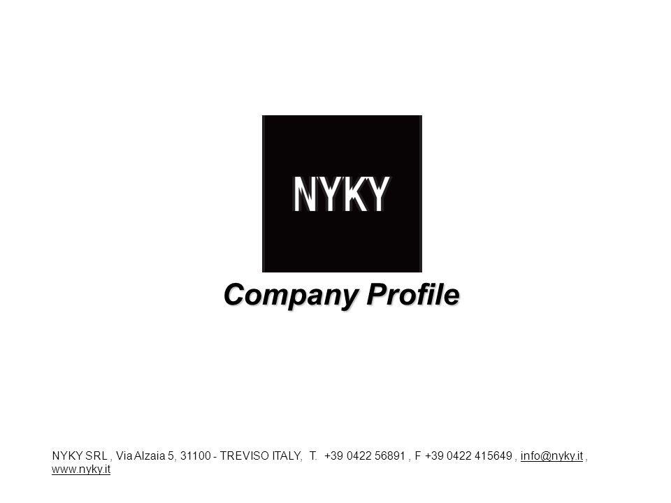 Company Profile NYKY SRL, Via Alzaia 5, 31100 - TREVISO ITALY, T. +39 0422 56891, F +39 0422 415649, info@nyky.it, www.nyky.it