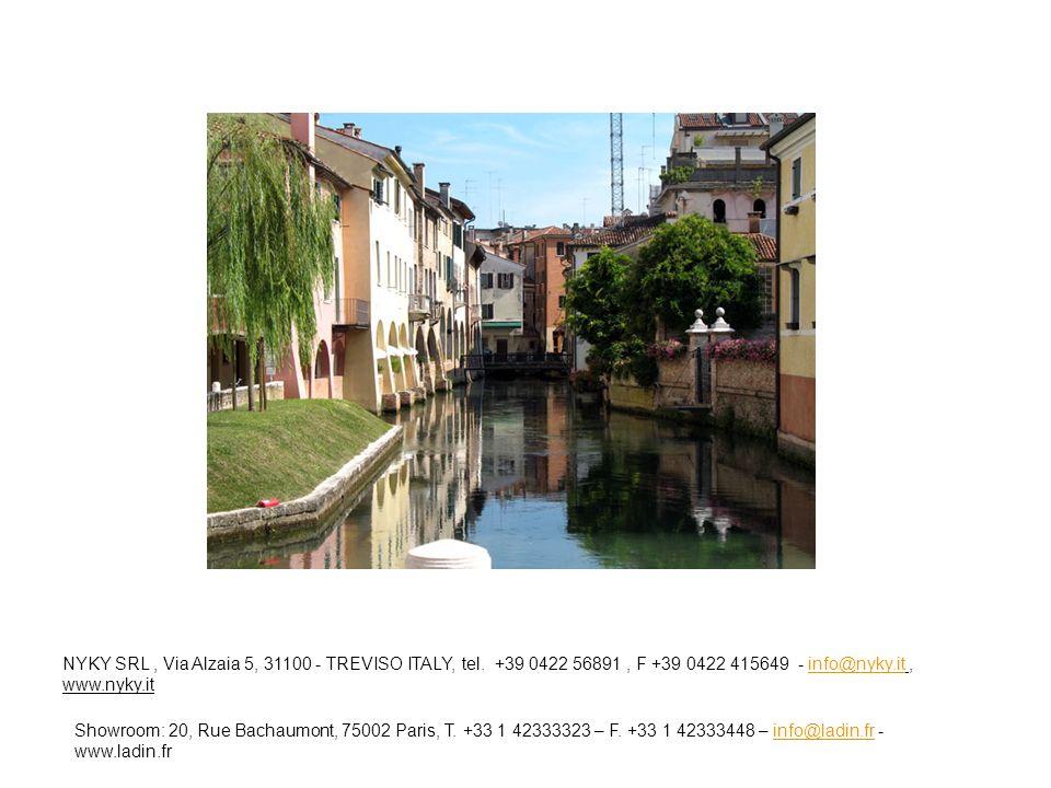 NYKY SRL, Via Alzaia 5, 31100 - TREVISO ITALY, tel. +39 0422 56891, F +39 0422 415649 - info@nyky.it, www.nyky.itinfo@nyky.it Showroom: 20, Rue Bachau