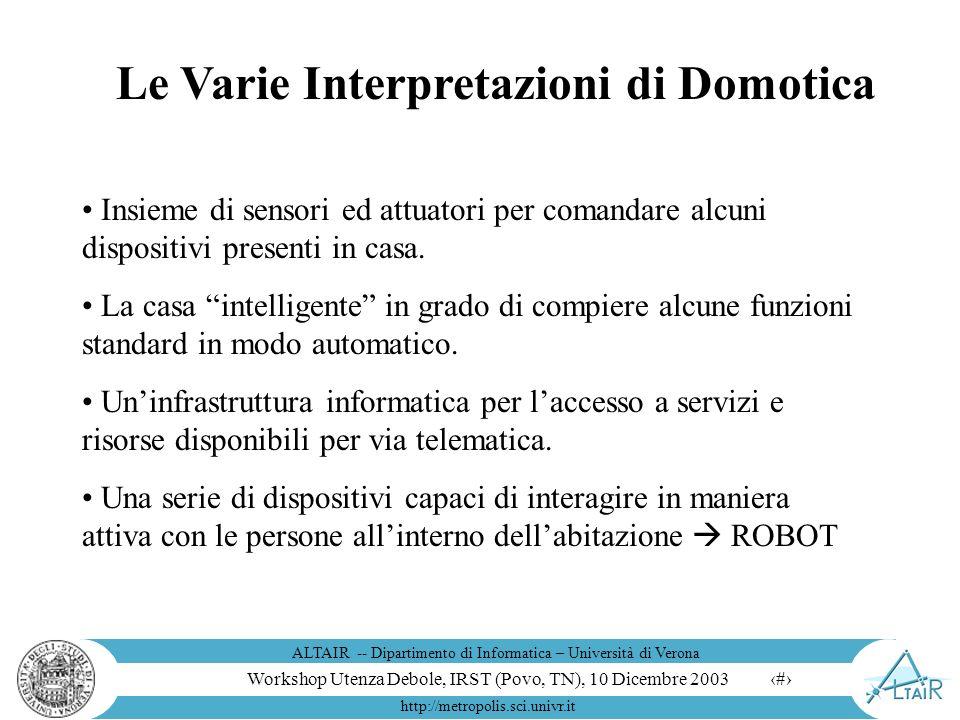 Workshop Utenza Debole, IRST (Povo, TN), 10 Dicembre 2003 ALTAIR -- Dipartimento di Informatica – Università di Verona http://metropolis.sci.univr.it 14 I robot per la logistica