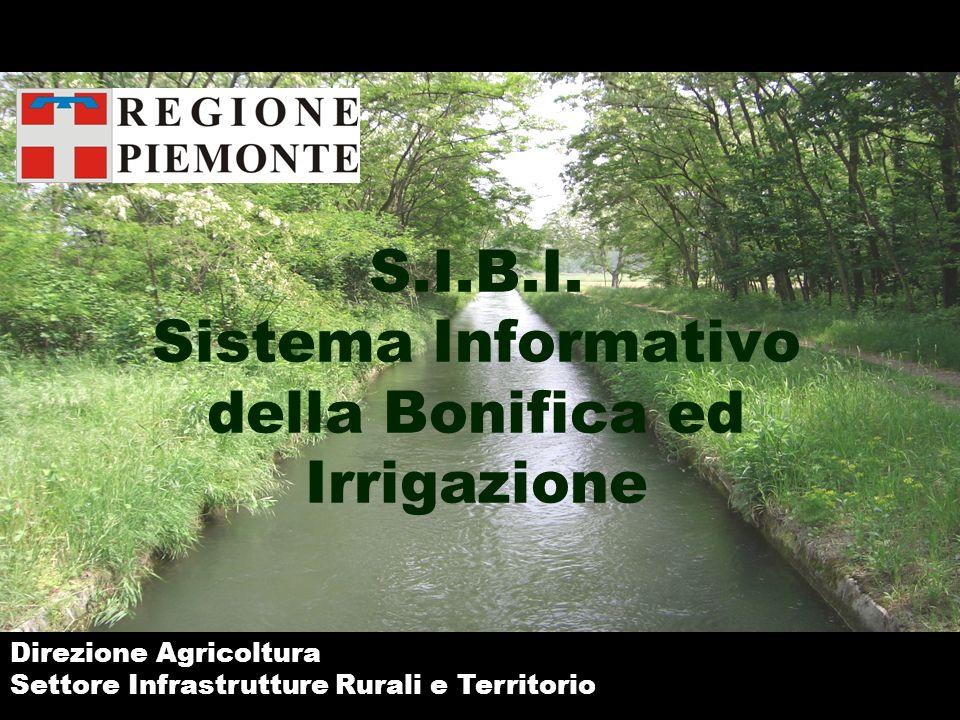 S.I.B.I. Sistema Informativo della Bonifica ed Irrigazione Direzione Agricoltura Settore Infrastrutture Rurali e Territorio