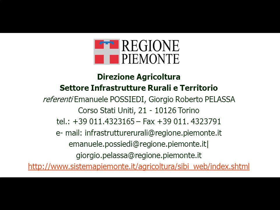 Direzione Agricoltura Settore Infrastrutture Rurali e Territorio referenti Emanuele POSSIEDI, Giorgio Roberto PELASSA Corso Stati Uniti, 21 - 10126 To