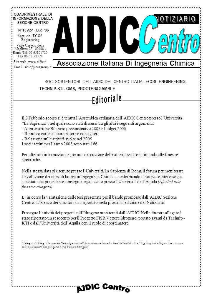 N°18 Apr - Lug 06 Associazione Italiana Di Ingegneria Chimica QUADRIMESTRALE DI INFORMAZIONE DELLA SEZIONE CENTRO SOCI SOSTENITORI DELLAIDIC DEL CENTRO ITALIA: ECOS ENGINEERING, TECHNIP-KTI, QMS, PROCTER&GAMBLE Segr.