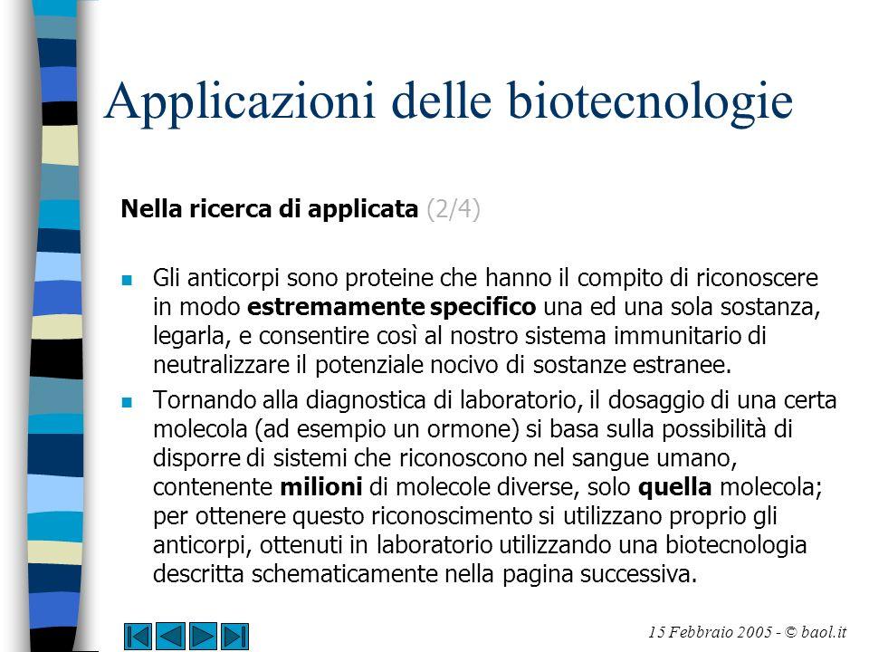 Applicazioni delle biotecnologie Nella ricerca di applicata (2/4) n Gli anticorpi sono proteine che hanno il compito di riconoscere in modo estremamen