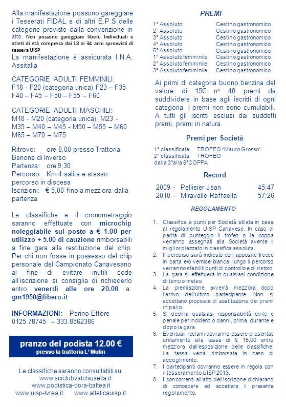 REGOLAMENTO 1.Classifica a punti per Società stilata in base al regolamento UISP Canavese.