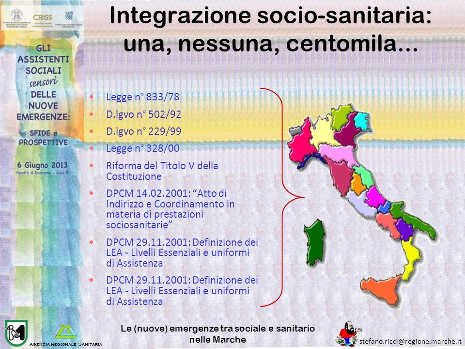 Agenzia Regionale Sanitaria stefano.ricci@regione.marche.it Le (nuove) emergenze tra sociale e sanitario nelle Marche 4 Integrazione socio-sanitaria: