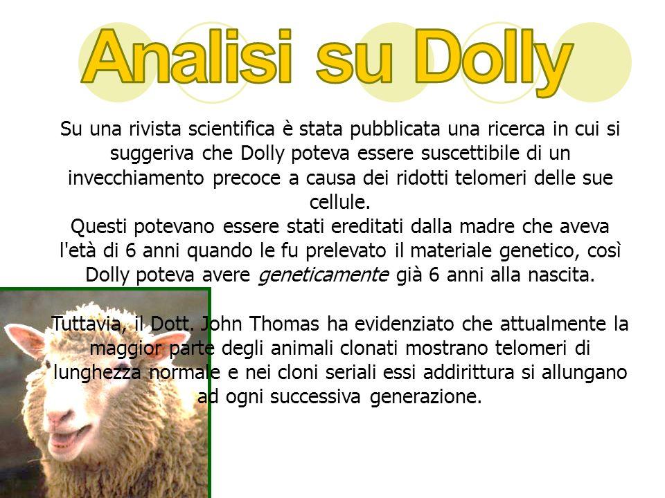 Su una rivista scientifica è stata pubblicata una ricerca in cui si suggeriva che Dolly poteva essere suscettibile di un invecchiamento precoce a caus
