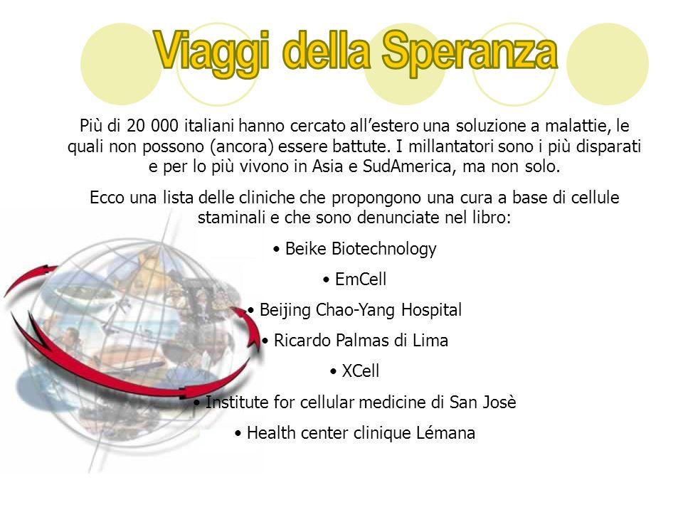 Più di 20 000 italiani hanno cercato allestero una soluzione a malattie, le quali non possono (ancora) essere battute. I millantatori sono i più dispa