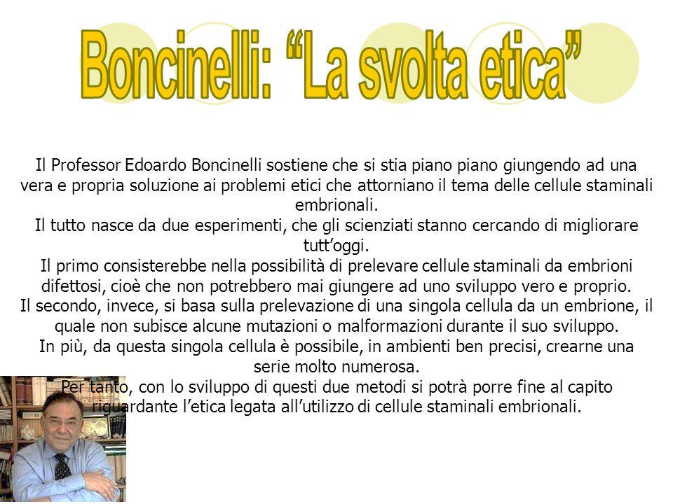Il Professor Edoardo Boncinelli sostiene che si stia piano piano giungendo ad una vera e propria soluzione ai problemi etici che attorniano il tema de