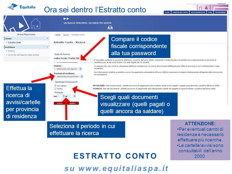 ________________ Seleziona il periodo in cui effettuare la ricerca ESTRATTO CONTO su www.equitaliaspa.it ATTENZIONE: Per eventuali cambi di residenza
