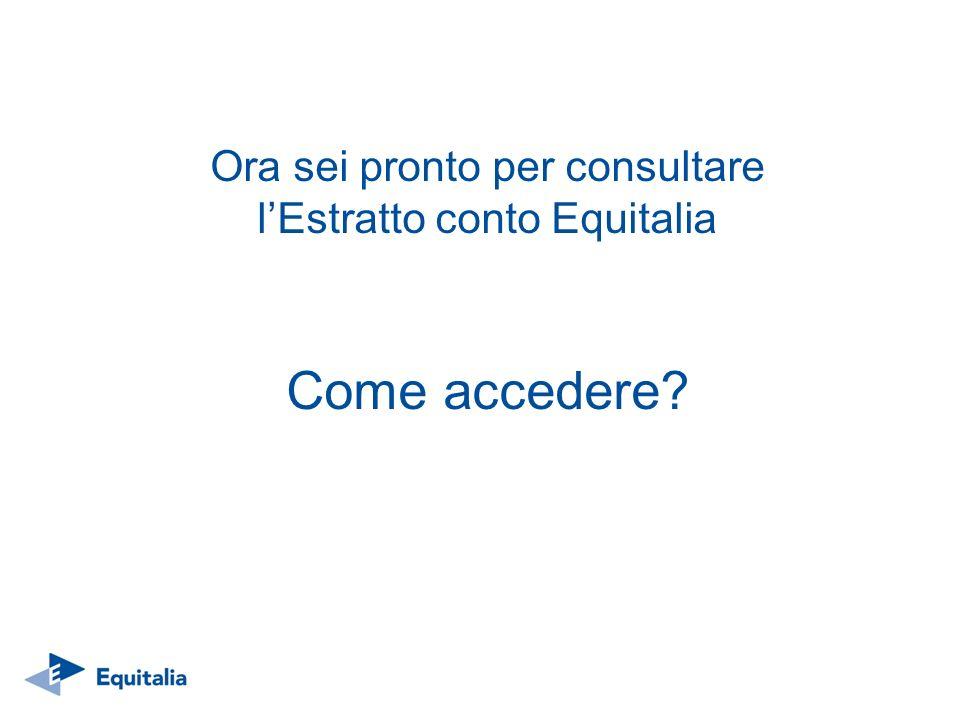 Ora sei pronto per consultare lEstratto conto Equitalia Come accedere?