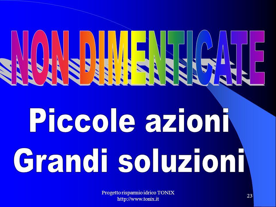 Progetto risparmio idrico TONIX http://www.tonix.it 23