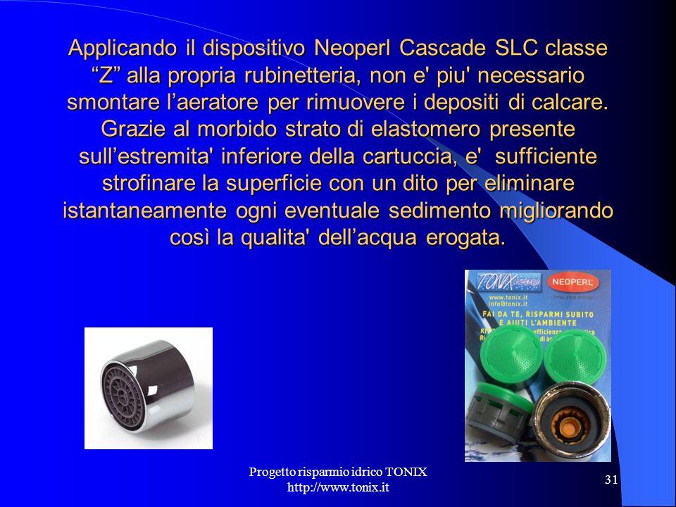 Applicando il dispositivo Neoperl Cascade SLC classe Z alla propria rubinetteria, non e' piu' necessario smontare laeratore per rimuovere i depositi d