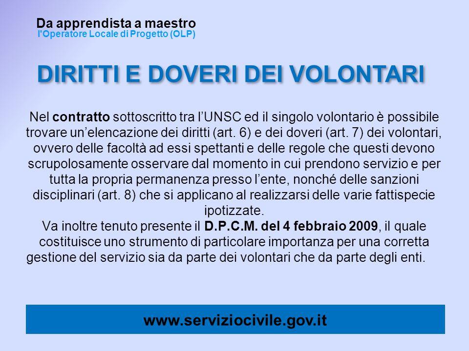 Nel contratto sottoscritto tra lUNSC ed il singolo volontario è possibile trovare unelencazione dei diritti (art. 6) e dei doveri (art. 7) dei volonta