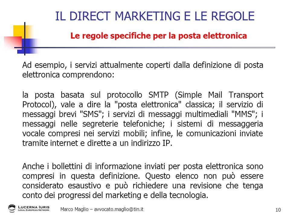 Marco Maglio – avvocato.maglio@tin.it 10 Ad esempio, i servizi attualmente coperti dalla definizione di posta elettronica comprendono: la posta basata
