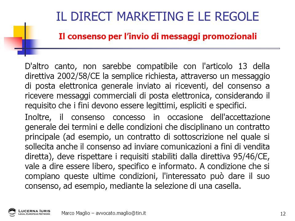 Marco Maglio – avvocato.maglio@tin.it 12 D'altro canto, non sarebbe compatibile con l'articolo 13 della direttiva 2002/58/CE la semplice richiesta, at