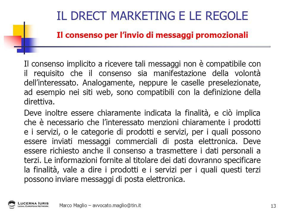 Marco Maglio – avvocato.maglio@tin.it 13 Il consenso implicito a ricevere tali messaggi non è compatibile con il requisito che il consenso sia manifes