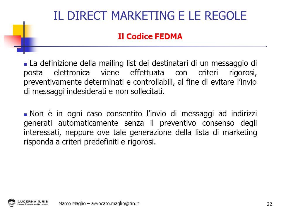 Marco Maglio – avvocato.maglio@tin.it 22 La definizione della mailing list dei destinatari di un messaggio di posta elettronica viene effettuata con c
