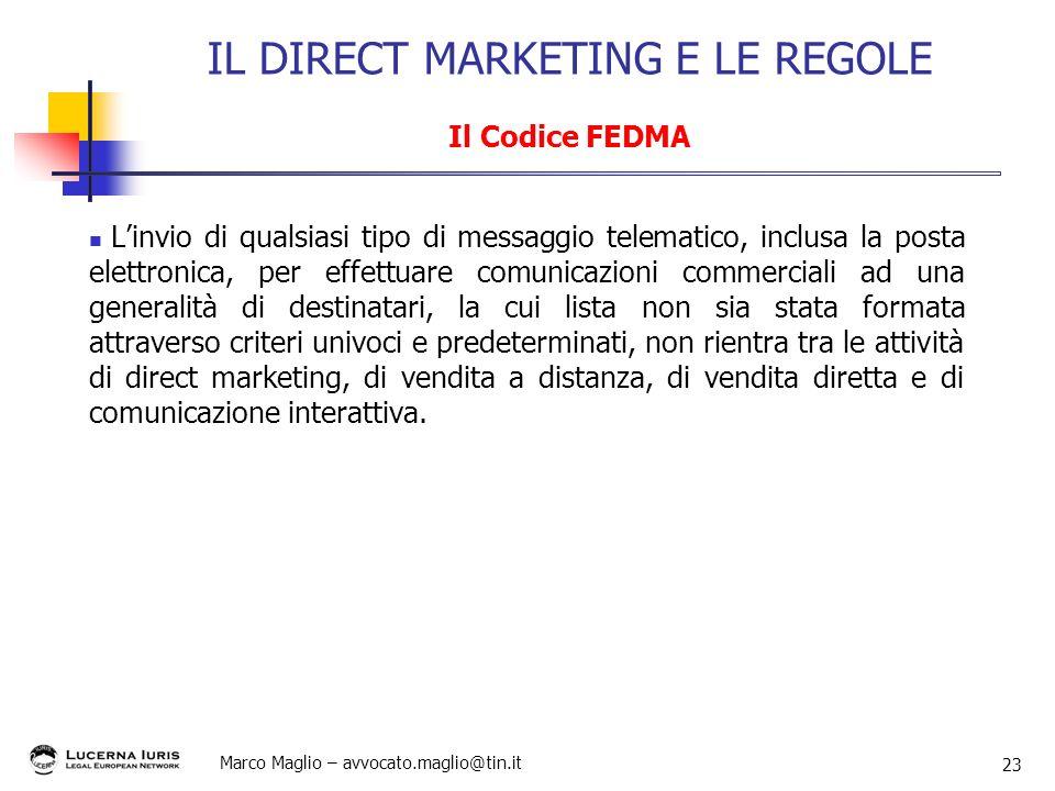 Marco Maglio – avvocato.maglio@tin.it 23 Linvio di qualsiasi tipo di messaggio telematico, inclusa la posta elettronica, per effettuare comunicazioni