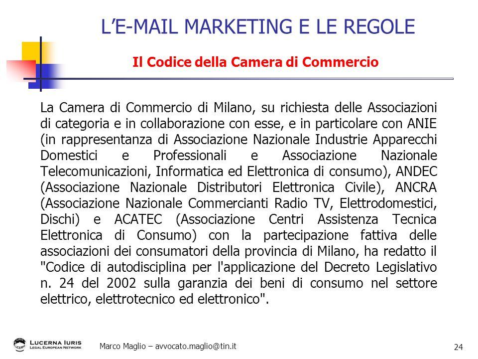 Marco Maglio – avvocato.maglio@tin.it 24 La Camera di Commercio di Milano, su richiesta delle Associazioni di categoria e in collaborazione con esse,