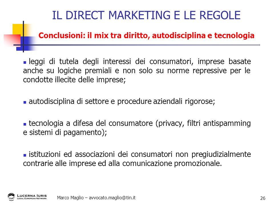 Marco Maglio – avvocato.maglio@tin.it 26 leggi di tutela degli interessi dei consumatori, imprese basate anche su logiche premiali e non solo su norme