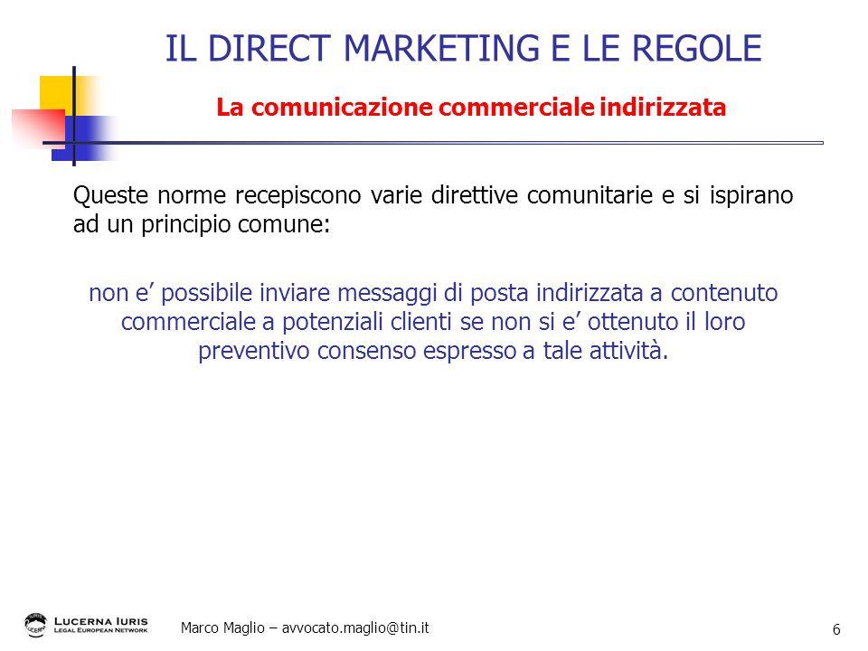 Marco Maglio – avvocato.maglio@tin.it 6 Queste norme recepiscono varie direttive comunitarie e si ispirano ad un principio comune: non e possibile inv