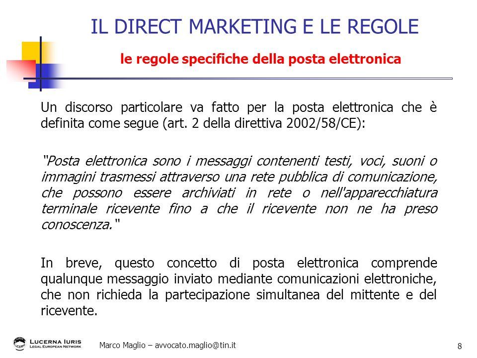 Marco Maglio – avvocato.maglio@tin.it 8 Un discorso particolare va fatto per la posta elettronica che è definita come segue (art. 2 della direttiva 20